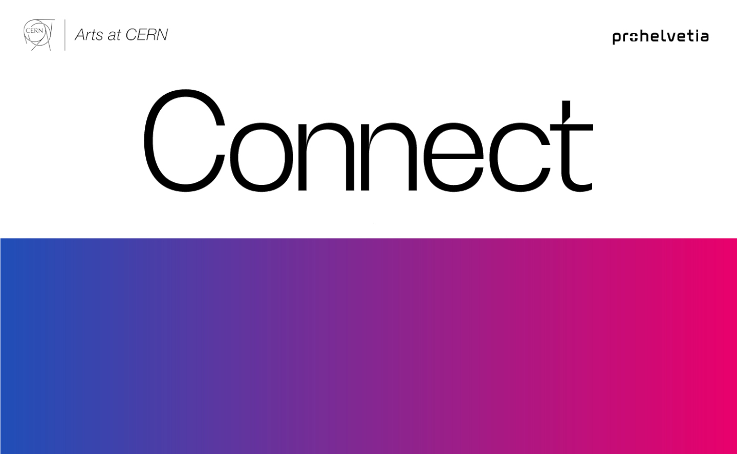 """Arts at CERN and Pro Helvetia extend their partnership with the launch of """"Connect"""""""